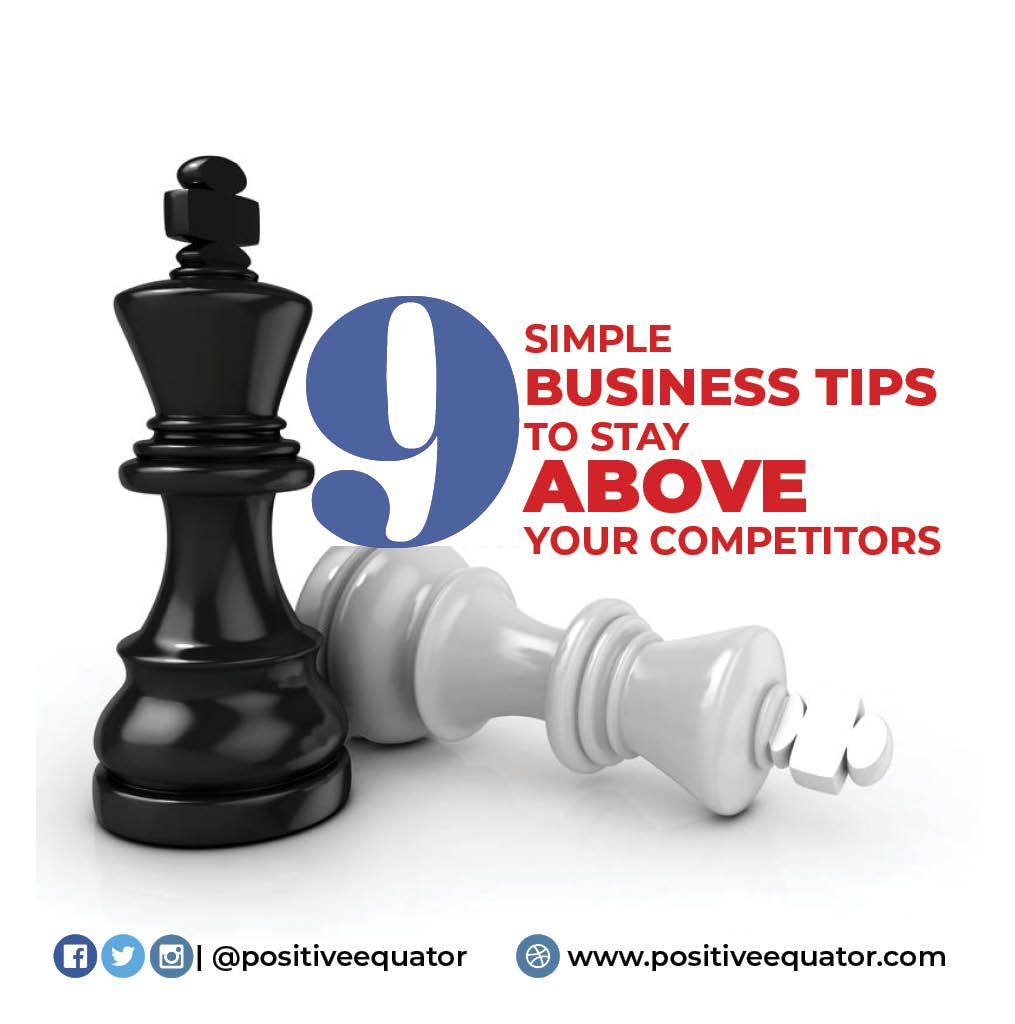 9-SIMPLE-BUSINESS-TIPS-TO-STAY-ABOVE-YOUR-COMPETITORS